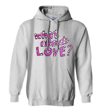 What About Love Hoodie for Mens Hoodie and Womens Hoodie *