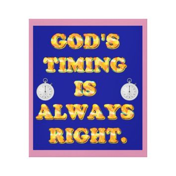 God's Timing Is Always Right. Canvas Print