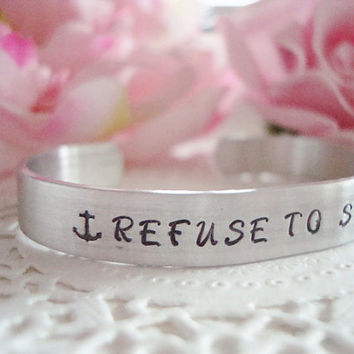 "Refuse To Sink Hand Stamped 3/8"" Cuff Bracelet With Anchors Made To Order Design 1"