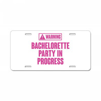 warning bachelorette party in progress License Plate