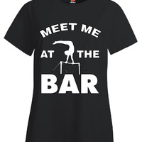 Meet Me At The Bar Funny Gymnast Design - Ladies T Shirt