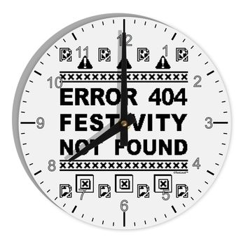 "Error 404 Festivity Not Found 8"" Round Wall Clock with Numbers by TooLoud"