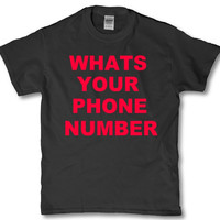 Whats your phone number boyfriend girlfriend pick up line adult t shirt