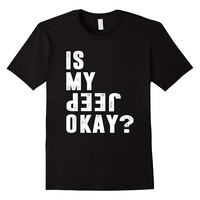 Funny Is My Jeep Okay Tee Shirt