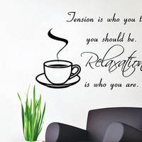 Wall Decals Vinyl Decal Sticker Quote Tension Is Who You Think You Should Be Relaxation Is Who You Are Design Mural Kitchen Cafe Decor KT151 - Edit Listing - Etsy