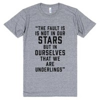 The Fault Is Not In Our Stars, But In Ourselves-T-Shirt
