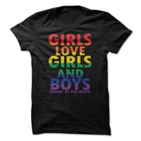 Girls Love Girls And Boys Panic! At The Disco T-shirt Tee Shirt T Shirt Mens Ladies Womens Funny