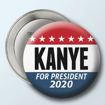 "Kanye West for President 2020 Button - 2.25"" Circle - Funny parody yeezy yeezus"