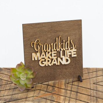 """Grandkids Make Life Grand"" - Wooden Display Sign"
