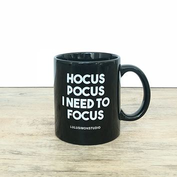 HOCUS POCUS I NEED TO FOCUS MUG