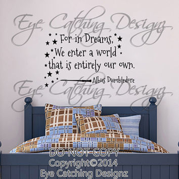 Harry Potter Albus Dumbledore For in Dreams we enter a world that is entirely our own Quote Wand Lettering Wall Decal Vinyl Sticker Art