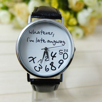 Whatever I'm Late Anyway Letter Super Women Leather Watch