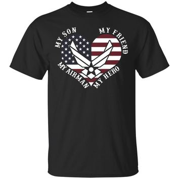 Proud Air Force Mom Dad My Son Friend Hero Airman T-shirts