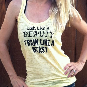 Look Like A Beauty Train Like A Beast  Burnout Tank Top