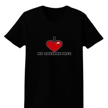 I Heart My Awesome Wife Womens Dark T-Shirt by TooLoud