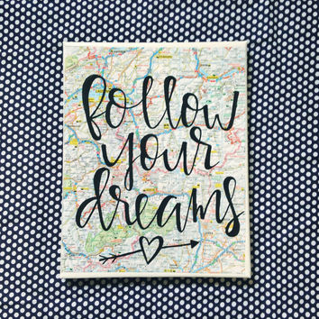 "Canvas quote ""Follow your dreams"" 8x10 hand painted map background"