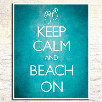 Keep Calm and Beach On Turquoise Aqua by BeachHouseGallery on Etsy