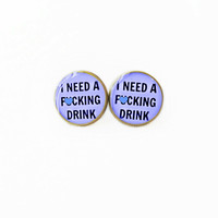 MATURE - Lavender I need a f*cking drink. Earrings - Funny Pop Culture Pastel Goth Soft Grunge Jewelry