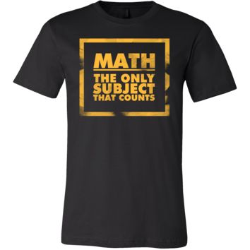 Math, The Only Subject That Counts Nerdy Geeks Shirt