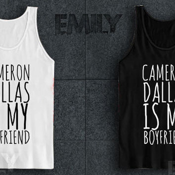 cameron dallas is my boyfriend tank top for tank top mens and tank top girls