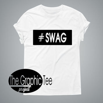 Swag women graphic shirt, hashtag women tshirt, tumblr shirts, trendy woman tees, BLACK/WHITE tshirts, cotton woman tshirts