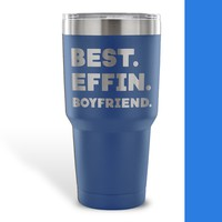 BEST EFFIN BOYFRIEND * Funny Gift From Girlfriend * Vacuum Tumbler 30 oz.
