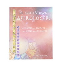 Be Your Own Astrologer by Joanna Watters - Multi
