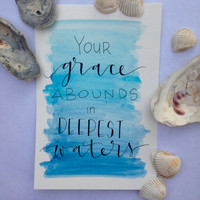 Hand Lettered Original Watercolor Quote // Calligraphy Scripture Art // Oceans