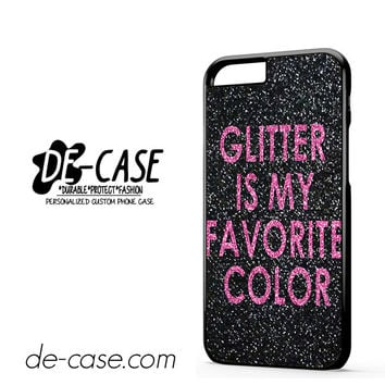 Glitter Is My Favorite Color DEAL-4729 Apple Phonecase Cover For Iphone 6 / 6S