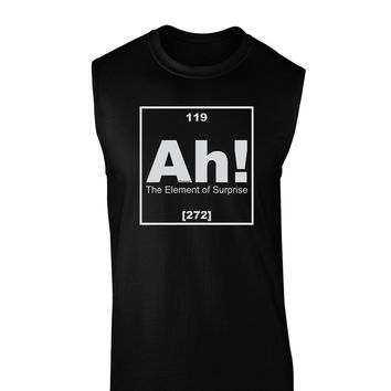 Ah the Element of Surprise Funny Science Dark Muscle Shirt  by TooLoud