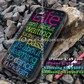 Life Quote Dance In The Rain iphone case, iphone 4/4S, iphone 5/5S, iphone 5c, samsung s3 i9300, samsung s4 i9500, design accesories