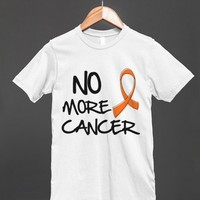 No More Cancer - Kidney Cancer Slogan Shirts
