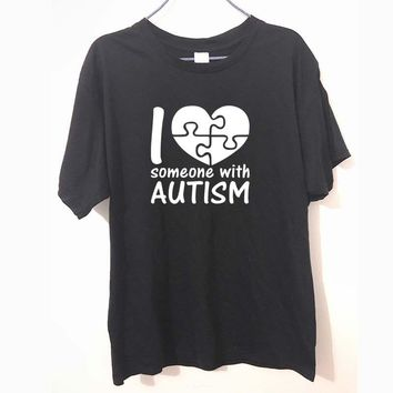 New Summer I Love Someone With Autism Awareness T-shirt Men Women Unisex Cotton Printed Short-sleeve T shirt