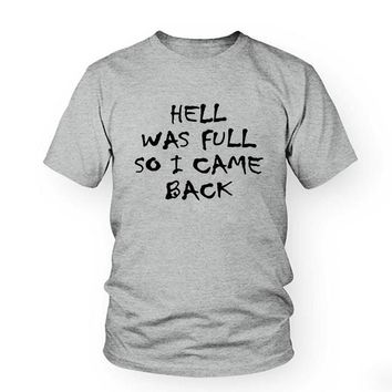 78600388 HELL WAS FULL so i came back Women Tshirt Cotton Casual Funny t