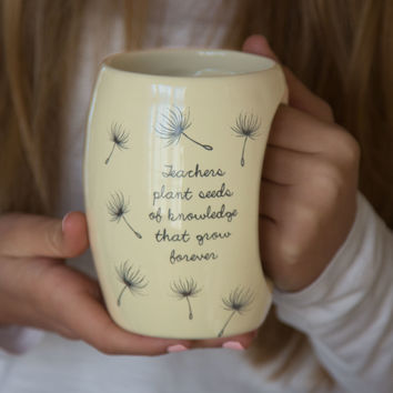 Teachers plant seeds of knowledge that grow forever Mug