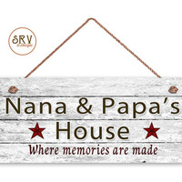 "Nana and Papa's House Sign, Where Memories Are Made, Distressed Style, Gift For Grandparents, Indoor Outdoor 6"" x 14"" Sign, Made To Order"