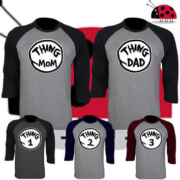 29d9ae7f Price for 1 Raglan - Thing Mom Dad 1 2 3 4 T Shirt Dr Seuss