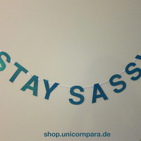 """Custom Colour """"Stay Sassy"""" Glitter Banner, New Colours Available"""