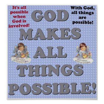 God Makes All Things Possible! Poster