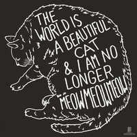 The World Is a Beautiful Place & I Am No Longer Afraid to Die - Cat 46x46 Inch Flag