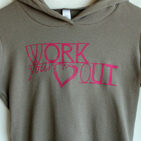 Work your Heart Out Hoodie