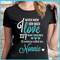 Nonnie Shirt A great grandmother gift for your Nonnie. Also names such as Nana & Mimi.  Nonnie will love to wear this Nonnie T-shirt