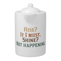 Rise and Shine Umm..No. 44oz Porcelain Tea Pot