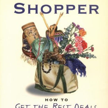 The Fearless Shopper: How to Get the Best Deals on the Planet (Travelers' Tales)