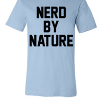 Nerd by nature - Unisex T-shirt