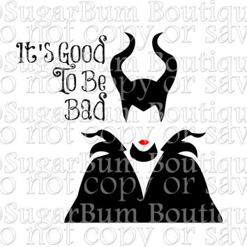 Maleficent It's good to be Bad Disney Villain Sleeping Beauty svg