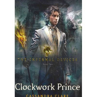 The Infernal Devices: Clockwork Prince Bk. 2 By Cassandra Clare
