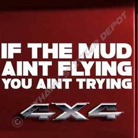 If Mud Aint Flying Bumper Sticker Vinyl Decal Truck 4X4 Off Road ATV Fits Jeep