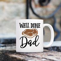 fathers day mug, fathers day gift, funny fathers day gift, fathers day gift from daughter, fathers day gift from son, well done dad mug