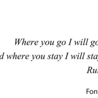 Where you go I will go, and where you stay I will stay. Ruth 1:16  Wall decal quote sticker words